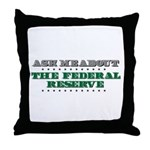 Federal Reserve - Ask Me Throw Pillow