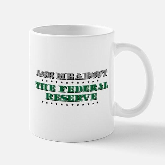 Federal Reserve - Ask Me Mug