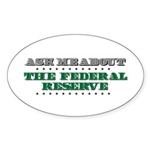 Federal Reserve - Ask Me Sticker (Oval 50 pk)