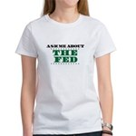 The Fed - Ask Me Women's T-Shirt