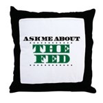 The Fed - Ask Me Throw Pillow
