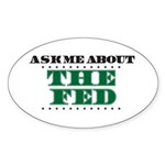 The Fed - Ask Me Sticker (Oval)