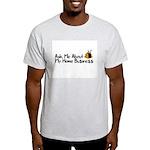 Home Business - Ask Me Light T-Shirt