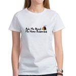 Home Business - Ask Me Women's T-Shirt