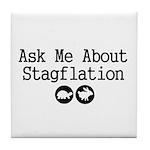 Stagflation - Ask Me Tile Coaster