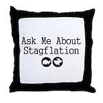 Stagflation - Ask Me Throw Pillow