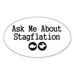 Stagflation - Ask Me Sticker (Oval)