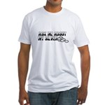 Silver Money - Ask Me Fitted T-Shirt