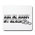 Silver Money - Ask Me Mousepad