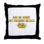 Precious Metals - Ask Me Throw Pillow