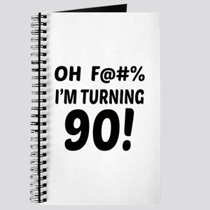 Oh F@#% I'm Turning 90 Journal
