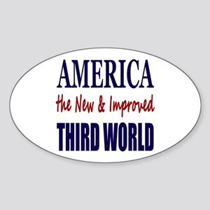 America the New 3rd World Sticker (Oval)