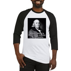 Where liberty is Ben Franklin Quote Baseball Jerse