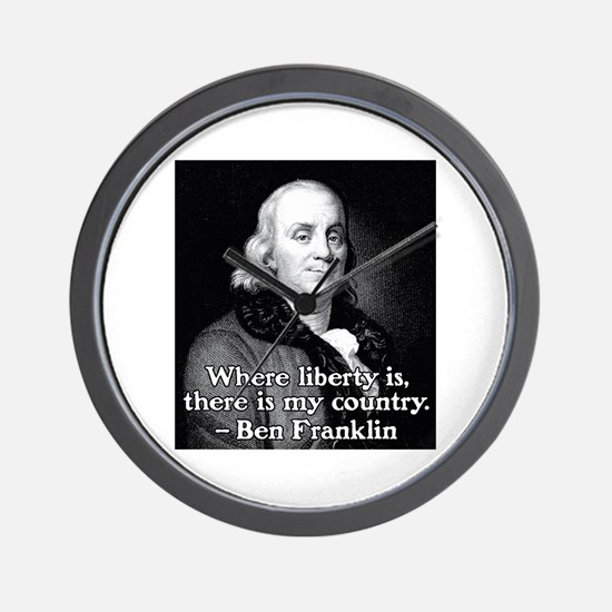 Where liberty is Ben Franklin Quote Wall Clock