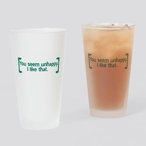 You Seem Unhappy Pint Glass