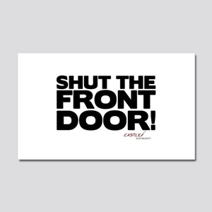 Shut the Front Door! Car Magnet 12 x 20