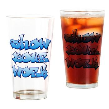 Show Your Work Graffiti Pint Glass