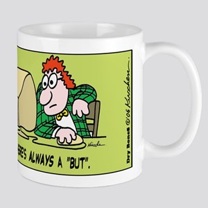 """There's Always A """"But"""" -Mug Mugs"""