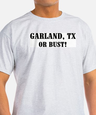Garland or Bust! Ash Grey T-Shirt