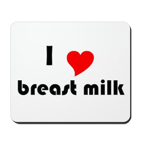 I (Heart) Breast Milk Mousepad