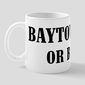 Baytown or Bust! Mug