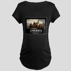 America: We will kill you i Maternity Dark T-Shirt