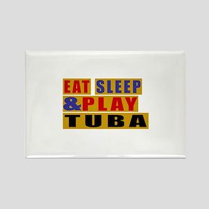 Eat Sleep And Tuba Rectangle Magnet