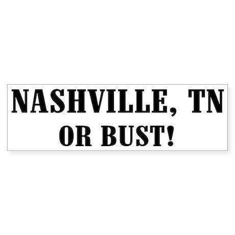 Nashville or bust bumper bumper sticker