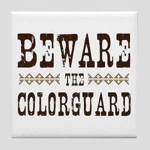Beware the Colorguard Tile Coaster