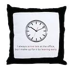 I'm Always Late to Work Throw Pillow