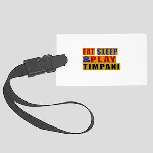 Eat Sleep And Timpani Large Luggage Tag