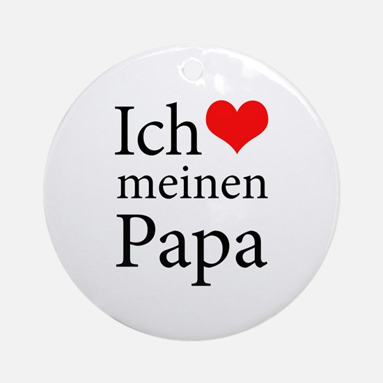 I Love Dad (German) Ornament (Round)