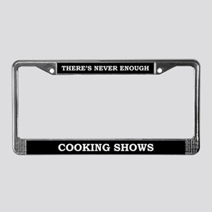 Cooking Shows License Plate Frame