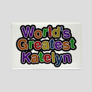 World's Greatest Katelyn Rectangle Magnet