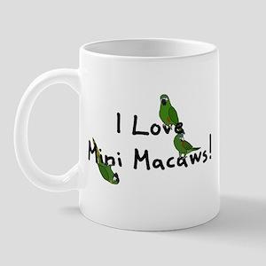 I Love Mini Macaws Mug
