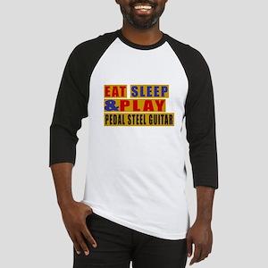 Eat Sleep And Pedal Steel Guitar Baseball Jersey