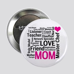 "Mothers Day or Mom's Birthday 2.25"" Button"