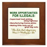 Jobs for Illegals Framed Tile