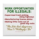 Jobs for Illegals Tile Coaster