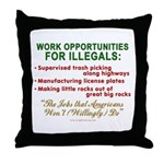Jobs for Illegals Throw Pillow
