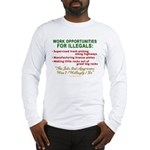 Jobs for Illegals Long Sleeve T-Shirt