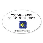 Pay Me In Euros Sticker (Oval 10 pk)