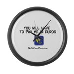 Pay Me In Euros Large Wall Clock