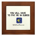 Pay Me In Euros Framed Tile