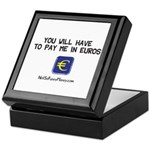 Pay Me In Euros Keepsake Box