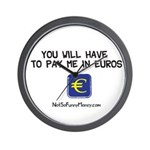 Pay Me In Euros Wall Clock