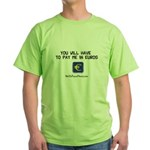 Pay Me In Euros Green T-Shirt