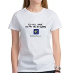 Pay Me In Euros Women's T-Shirt