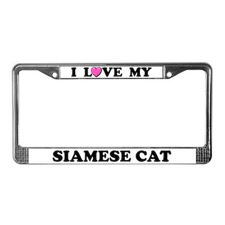 I Love My Siamese Cat License Plate Frame