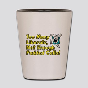 Too Many Liberals, Not Enough Padded Cells! Shot G
